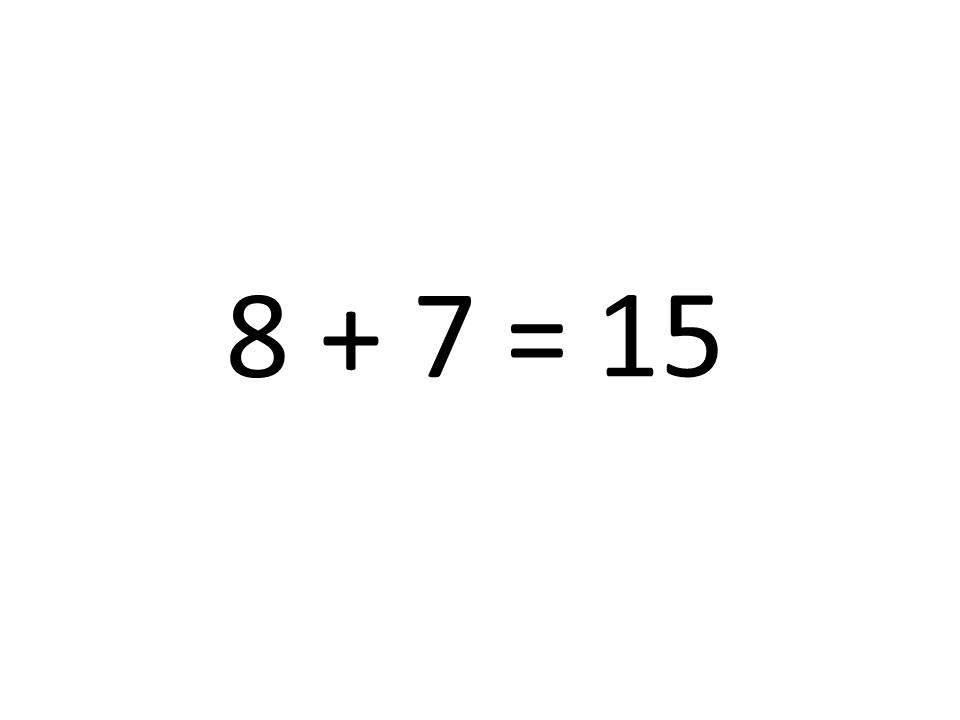 4 + 7 = 11