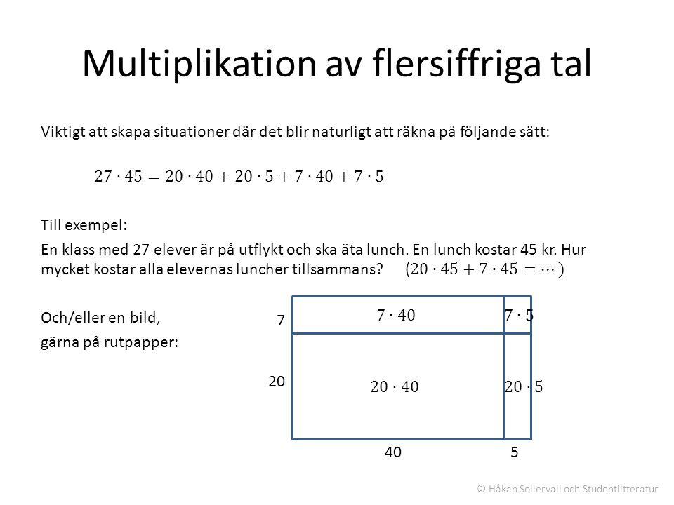 Multiplikation av flersiffriga tal 7 20 405 © Håkan Sollervall och Studentlitteratur