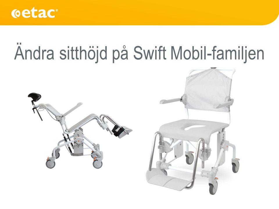 Ändra sitthöjd på Swift Mobil-familjen
