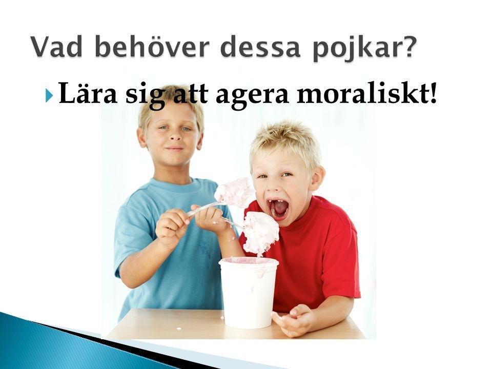  Lära sig att agera moraliskt!