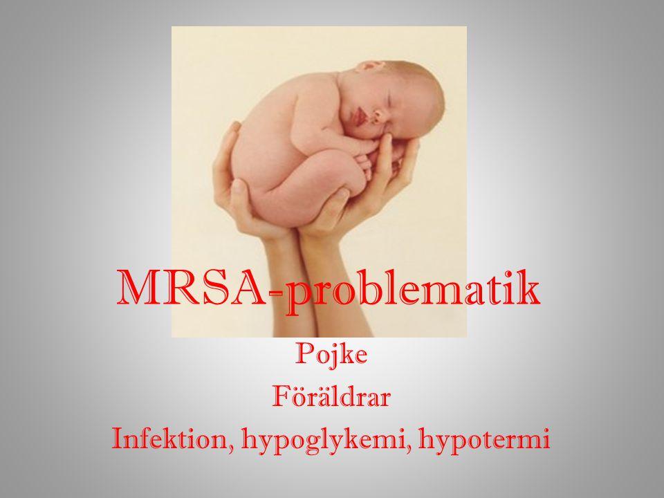 MRSA-problematik Pojke Föräldrar Infektion, hypoglykemi, hypotermi