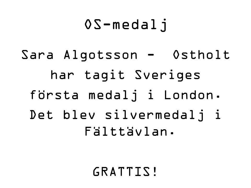OS-medalj Sara Algotsson - Ostholt har tagit Sveriges första medalj i London.