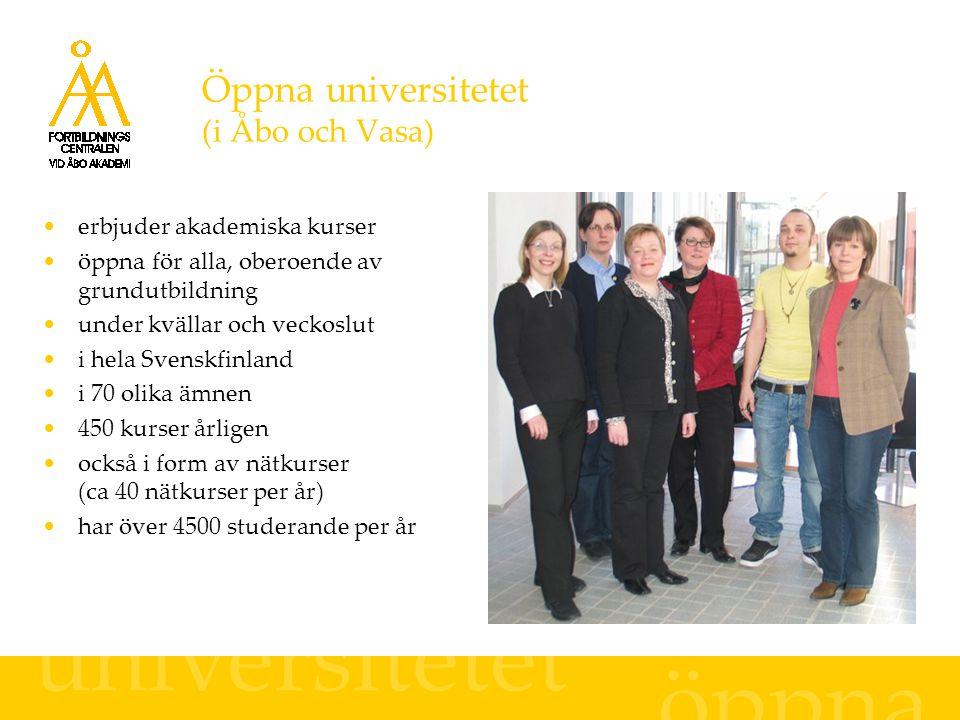 Öppna universitetet (i Åbo och Vasa) erbjuder akademiska kurser öppna för alla, oberoende av grundutbildning under kvällar och veckoslut i hela Svensk