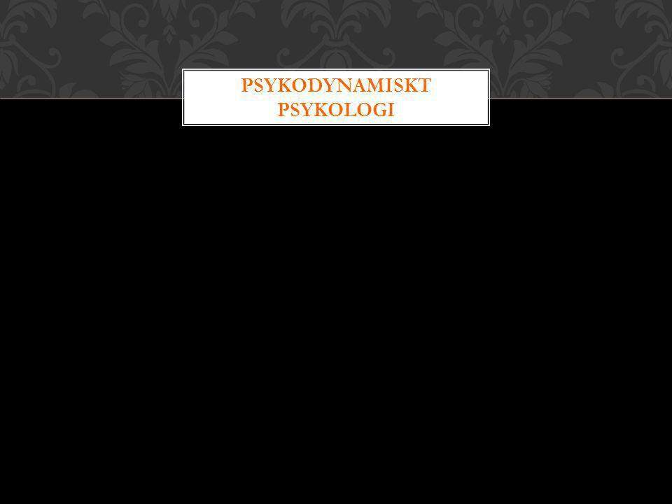 PSYKODYNAMISKT PSYKOLOGI