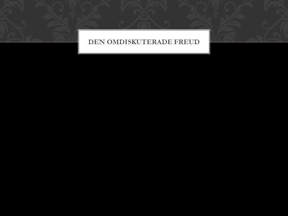 DEN OMDISKUTERADE FREUD