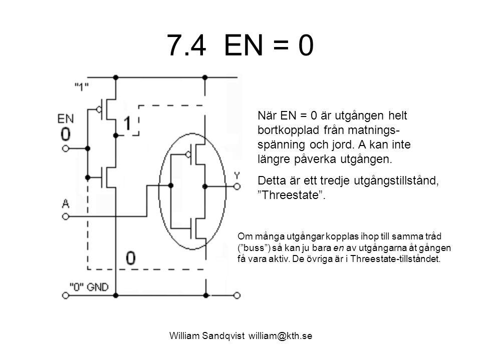 7.4 EN = 0 William Sandqvist william@kth.se När EN = 0 är utgången helt bortkopplad från matnings- spänning och jord.