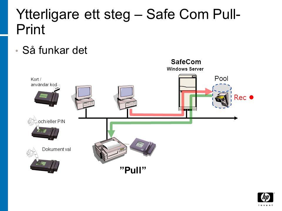 """Ytterligare ett steg – Safe Com Pull- Print Så funkar det Pool Kort / användar kod och/eller PIN Dokument val """"Pull"""" Rec SafeCom Windows Server"""