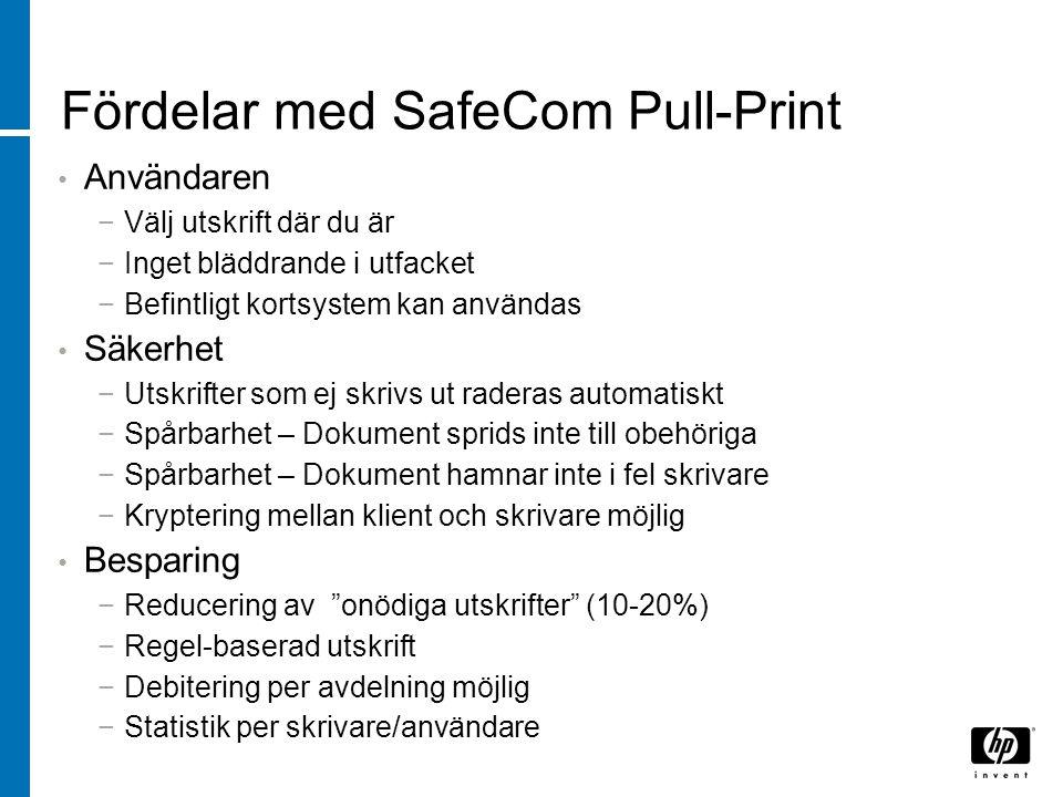 Fördelar med SafeCom Pull-Print Användaren −Välj utskrift där du är −Inget bläddrande i utfacket −Befintligt kortsystem kan användas Säkerhet −Utskrif