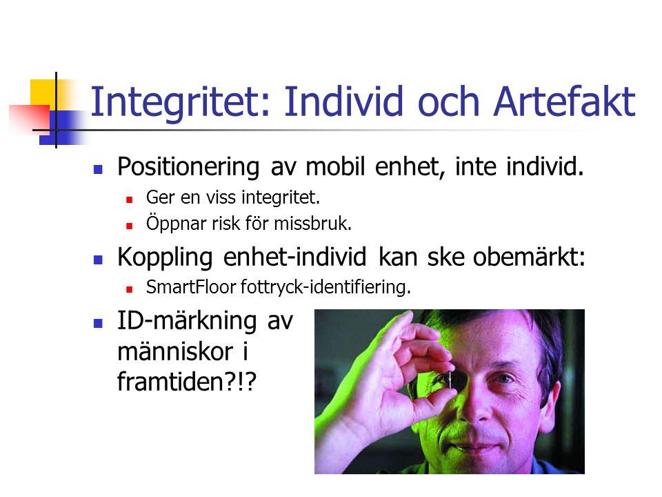 Integritet: Individ och Artefakt Positionering av mobil enhet, inte individ.