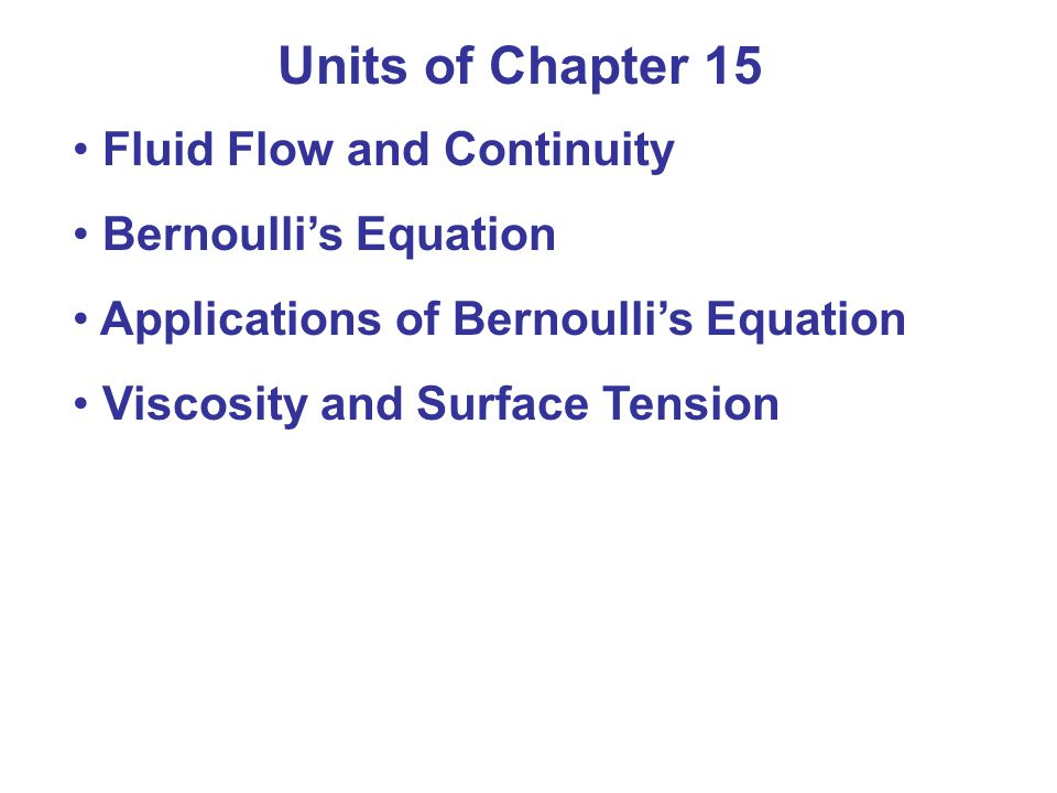 15-9* Viscosity and Surface Tension Using this to calculate the volume flow rate yields: Note the dependence on the fourth power of the radius of the tube!