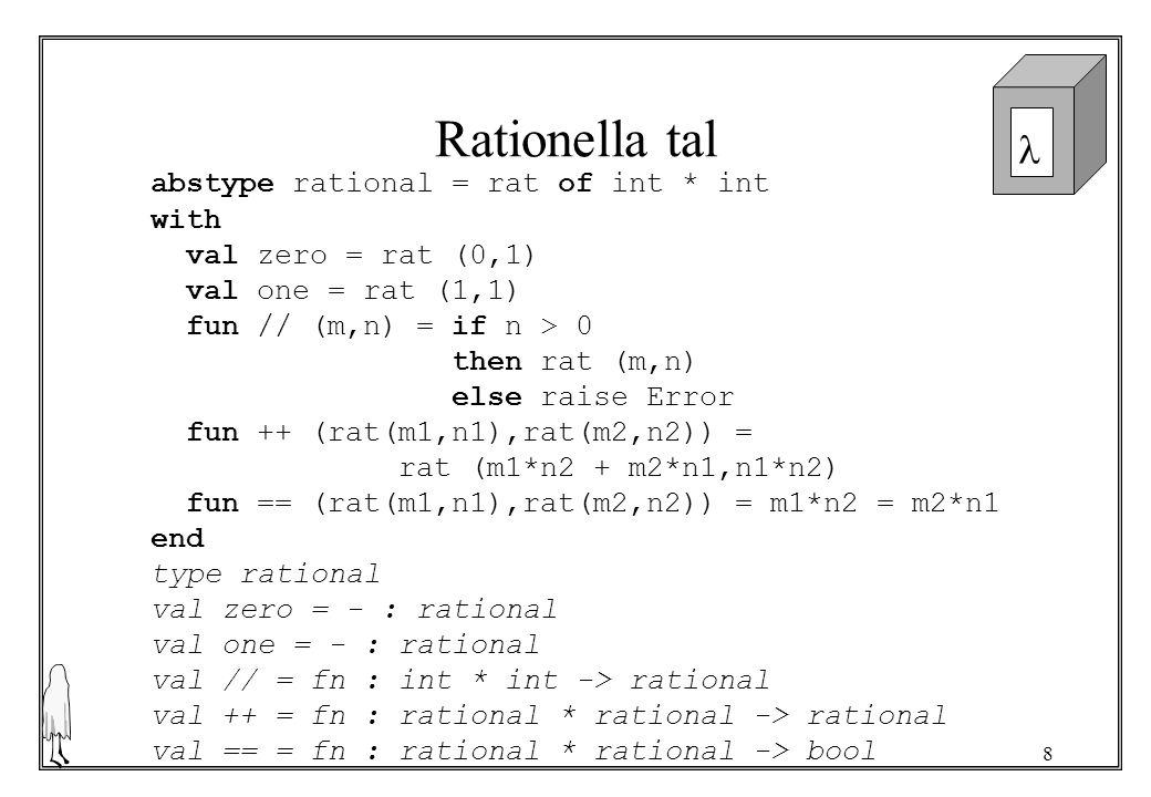 19 Att notera type OBJ –kan deklareras i en struktur antingen som en type eller en datatype val namn : typ –används oavsett om typ är en funktionstyp En struktur kan associeras med en signatur.
