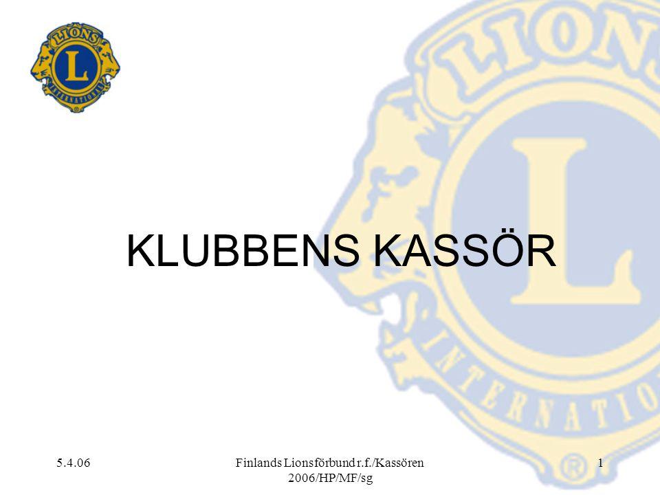 5.4.06Finlands Lionsförbund r.f./Kassören 2006/HP/MF/sg 1 KLUBBENS KASSÖR