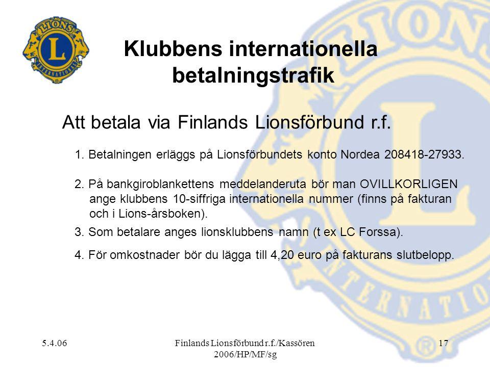 5.4.06Finlands Lionsförbund r.f./Kassören 2006/HP/MF/sg 17 Klubbens internationella betalningstrafik Att betala via Finlands Lionsförbund r.f. 1. Beta