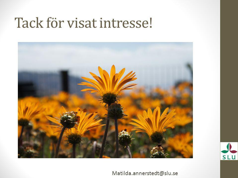 Tack för visat intresse! Matilda.annerstedt@slu.se
