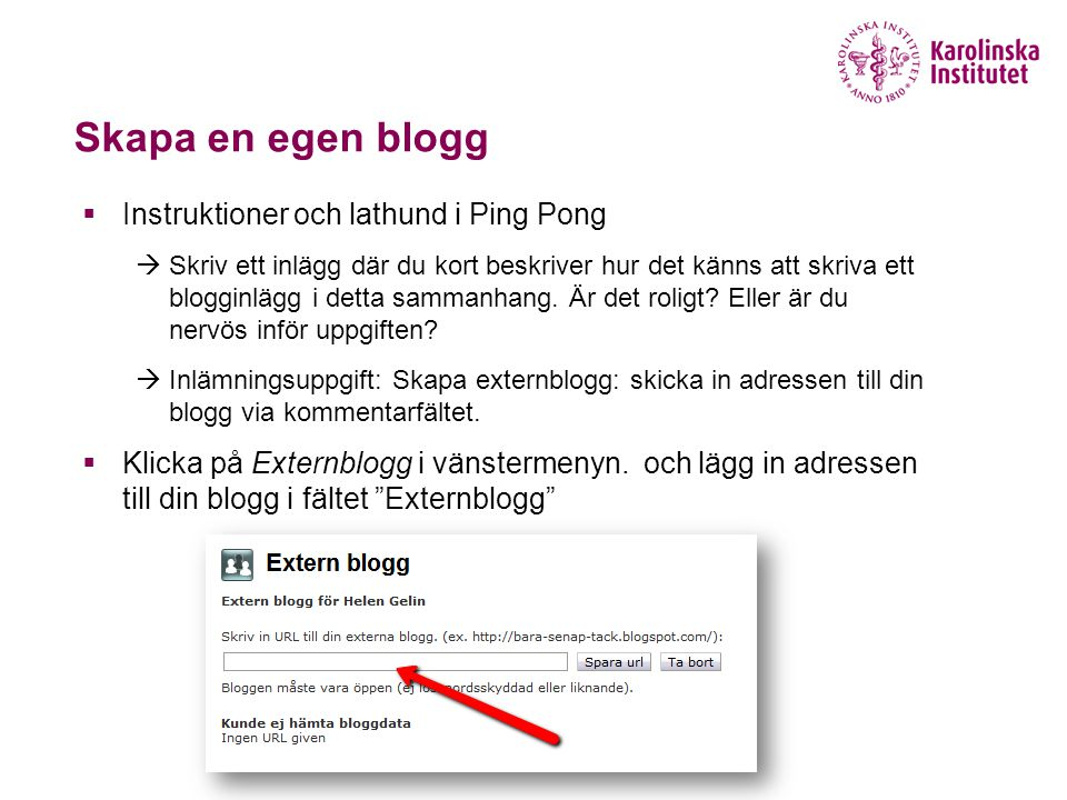 Skapa en egen blogg  Instruktioner och lathund i Ping Pong  Skriv ett inlägg där du kort beskriver hur det känns att skriva ett blogginlägg i detta sammanhang.