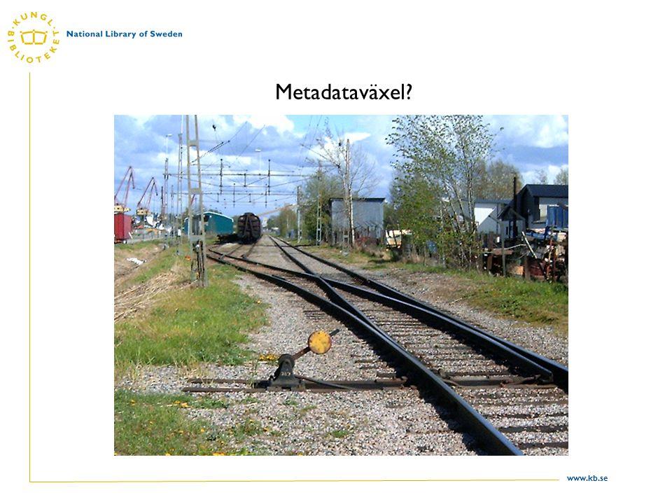 www.kb.se Metadataväxel?