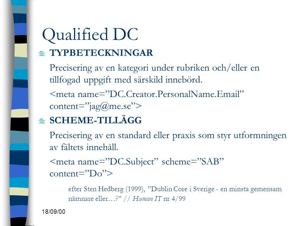 18/09/00 Qualified DC 7 TYPBETECKNINGAR Precisering av en kategori under rubriken och/eller en tillfogad uppgift med särskild innebörd. 7 SCHEME-TILLÄ