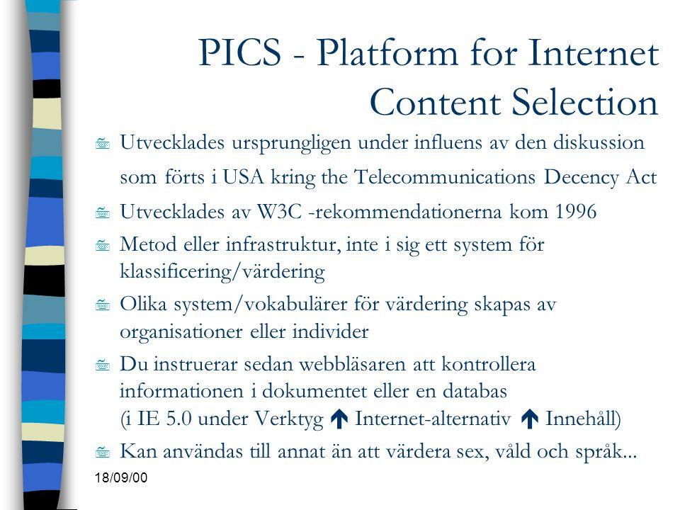 18/09/00 PICS - Platform for Internet Content Selection 7 Utvecklades ursprungligen under influens av den diskussion som förts i USA kring the Telecom