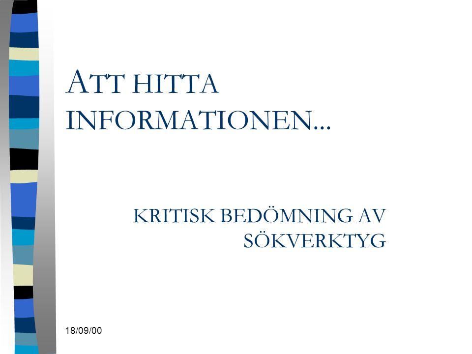 18/09/00 A TT HITTA INFORMATIONEN... KRITISK BEDÖMNING AV SÖKVERKTYG