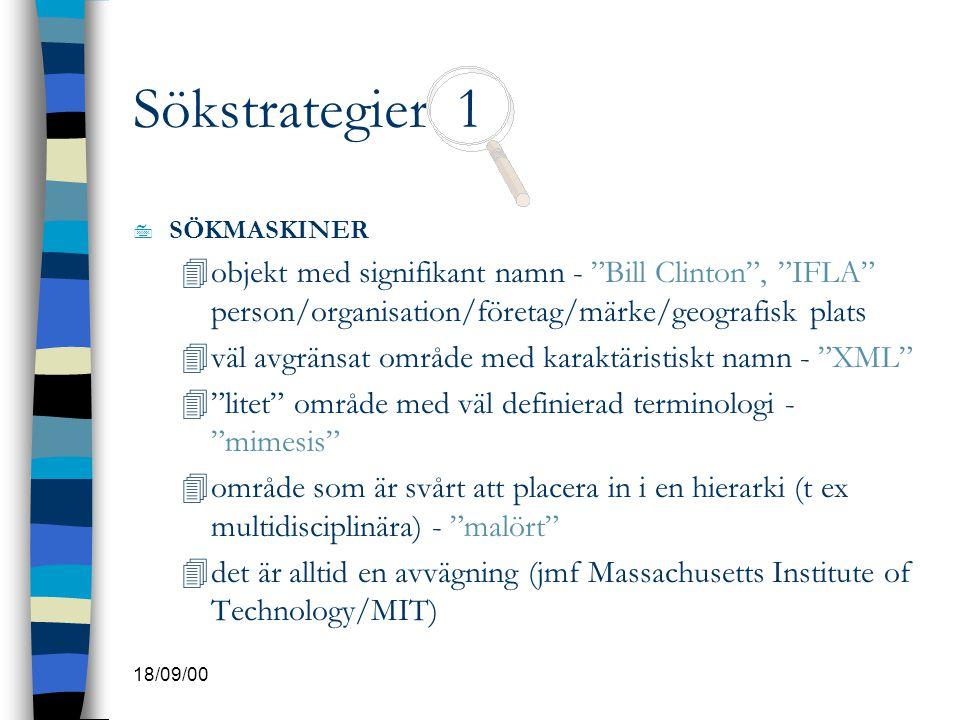 """18/09/00 Sökstrategier 1 7 SÖKMASKINER 4objekt med signifikant namn - """"Bill Clinton"""", """"IFLA"""" person/organisation/företag/märke/geografisk plats 4väl a"""