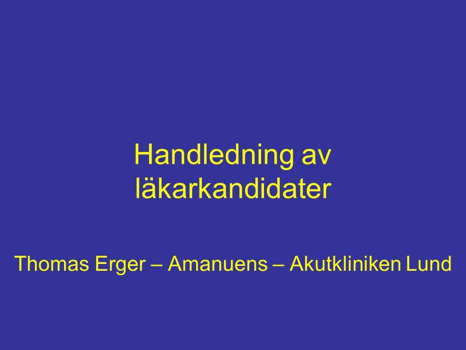 Handledning av läkarkandidater Thomas Erger – Amanuens – Akutkliniken Lund