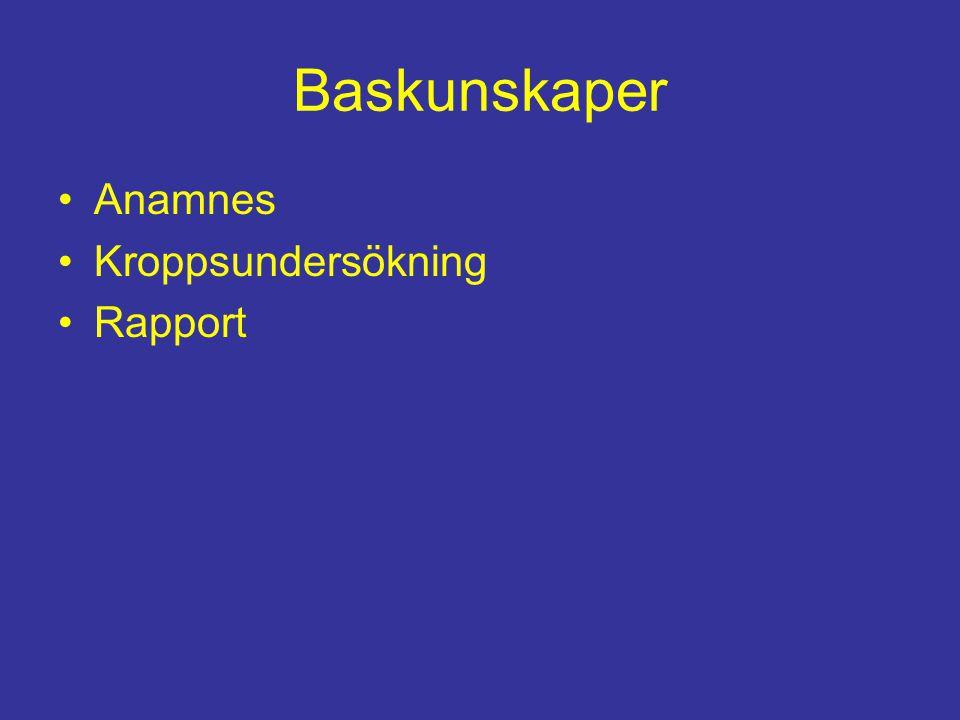 Baskunskaper Anamnes Kroppsundersökning Rapport