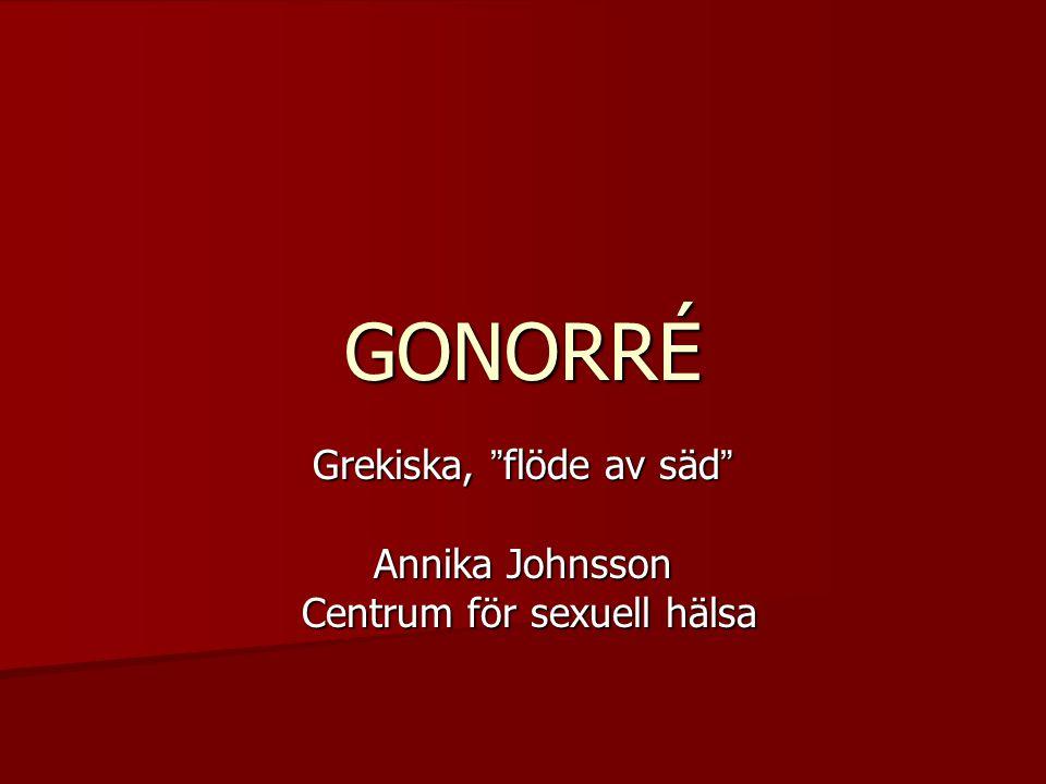Gonorré Vår äldsta STI, beskrevs första gången i Moseboken 1879 hittades bakterien vid mikroskopering av ögonsekret hos nyfödd