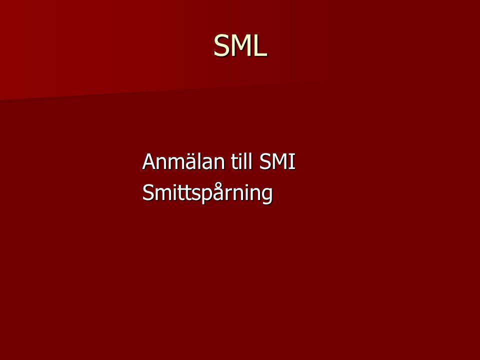 SML Anmälan till SMI Anmälan till SMI Smittspårning Smittspårning