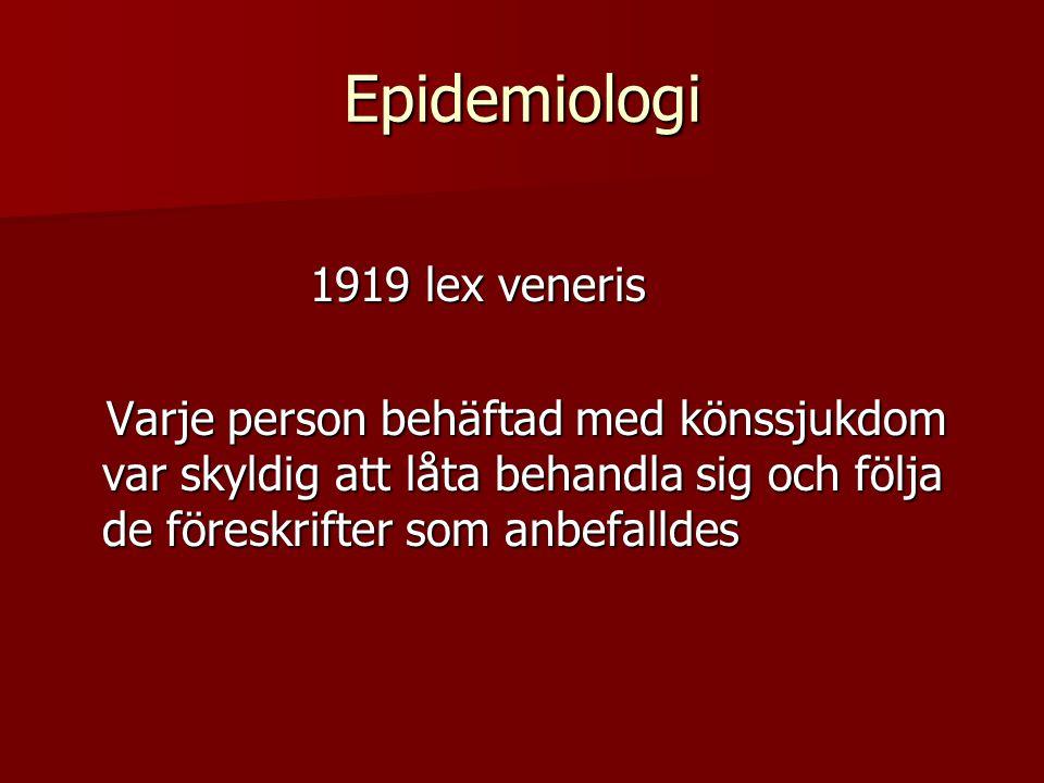 Epidemiologi 1919 lex veneris 1919 lex veneris Varje person behäftad med könssjukdom var skyldig att låta behandla sig och följa de föreskrifter som a
