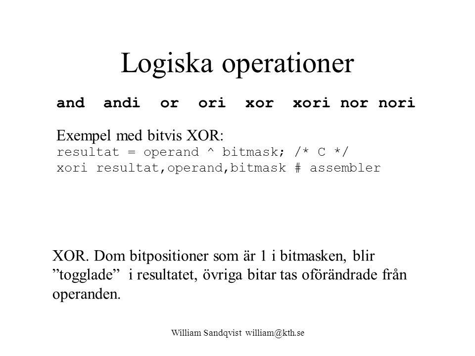 "William Sandqvist william@kth.se Logiska operationer and andi or ori xor xori nor nori XOR. Dom bitpositioner som är 1 i bitmasken, blir ""togglade"" i"