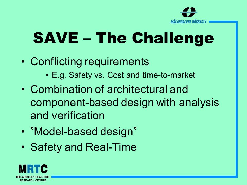 SAVE – The Challenge Conflicting requirements E.g.