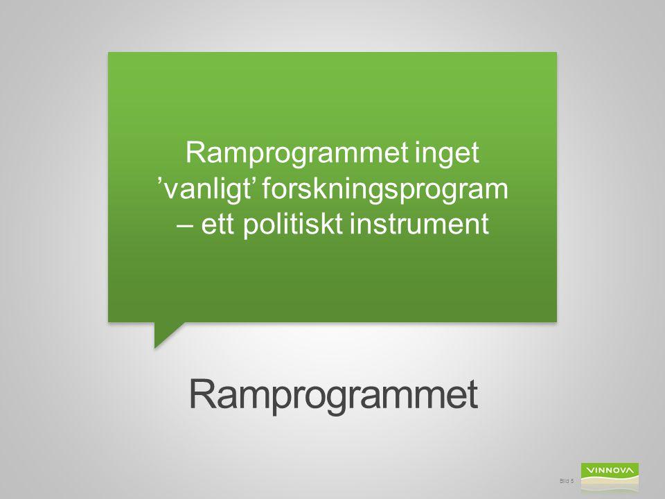 Ramprogrammet Ramprogrammet inget 'vanligt' forskningsprogram – ett politiskt instrument Bild 5