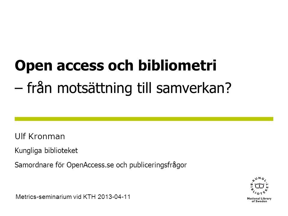 Open access och bibliometri – från motsättning till samverkan.