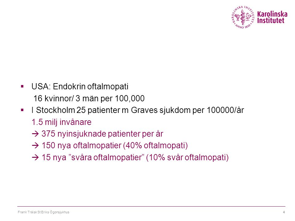 Frank Träisk St Eriks Ögonsjukhus25 Ponto KA, Zang S, Kahaly GJ.The tale of radioiodine and Graves orbitopathy.