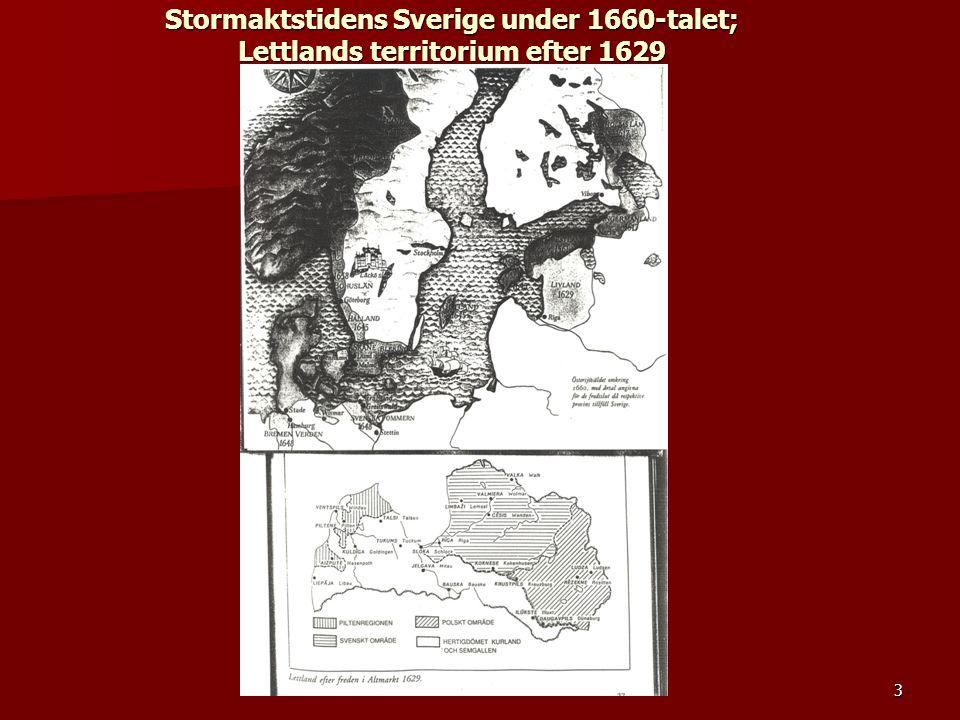 3 Stormaktstidens Sverige under 1660-talet; Lettlands territorium efter 1629