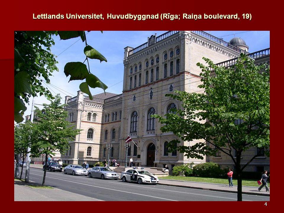 4 Lettlands Universitet, Huvudbyggnad (Rīga; Raiņa boulevard, 19)