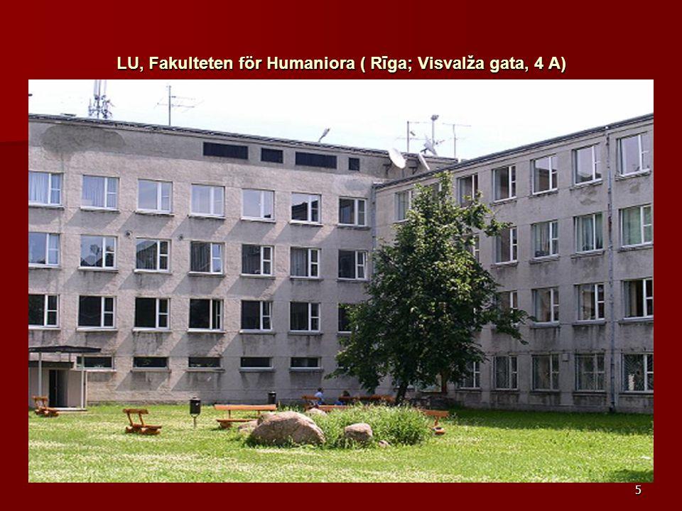 5 LU, Fakulteten för Humaniora ( Rīga; Visvalža gata, 4 A)