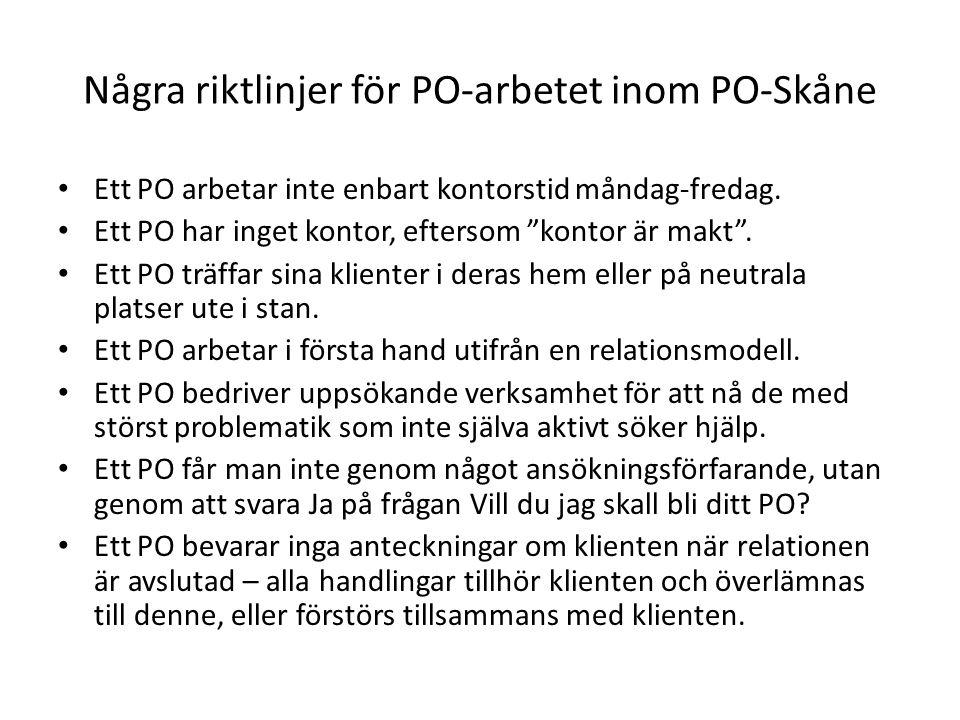 """Några riktlinjer för PO-arbetet inom PO-Skåne Ett PO arbetar inte enbart kontorstid måndag-fredag. Ett PO har inget kontor, eftersom """"kontor är makt""""."""