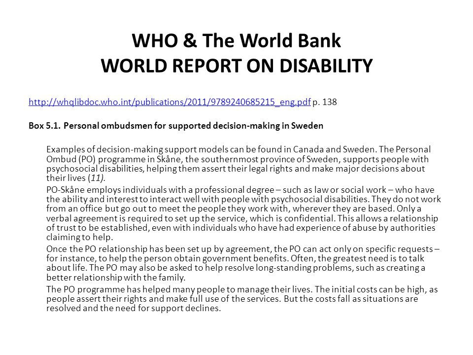 WHO & The World Bank WORLD REPORT ON DISABILITY http://whqlibdoc.who.int/publications/2011/9789240685215_eng.pdfhttp://whqlibdoc.who.int/publications/2011/9789240685215_eng.pdf p.