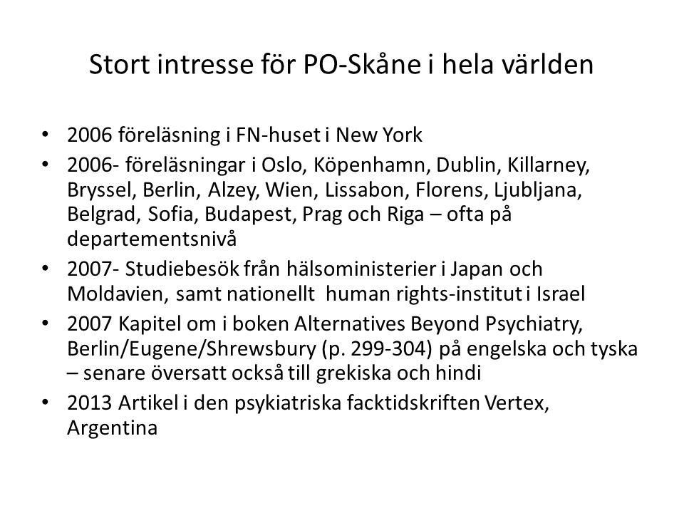 Stort intresse för PO-Skåne i hela världen 2006 föreläsning i FN-huset i New York 2006- föreläsningar i Oslo, Köpenhamn, Dublin, Killarney, Bryssel, B