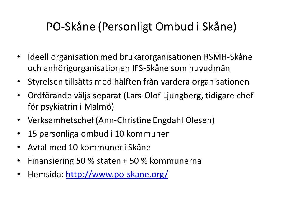 PO-Skåne (Personligt Ombud i Skåne) Ideell organisation med brukarorganisationen RSMH-Skåne och anhörigorganisationen IFS-Skåne som huvudmän Styrelsen