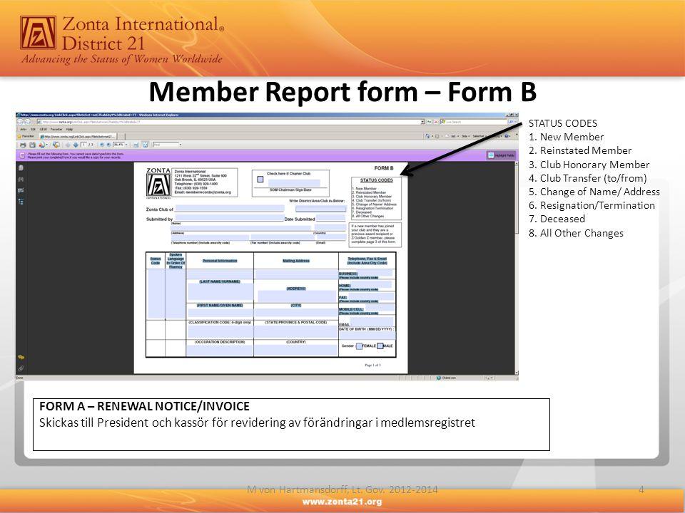 4M von Hartmansdorff, Lt. Gov. 2012-2014 Member Report form – Form B FORM A – RENEWAL NOTICE/INVOICE Skickas till President och kassör för revidering