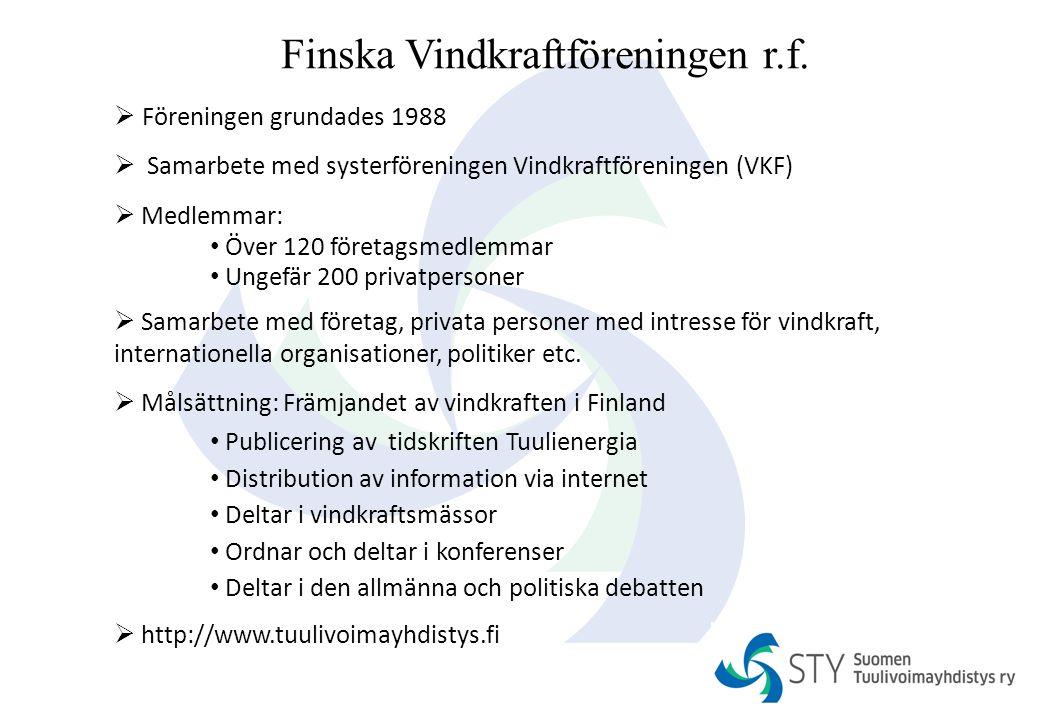Finska Vindkraftföreningen r.f.  Föreningen grundades 1988  Samarbete med systerföreningen Vindkraftföreningen (VKF)  Medlemmar: Över 120 företagsm