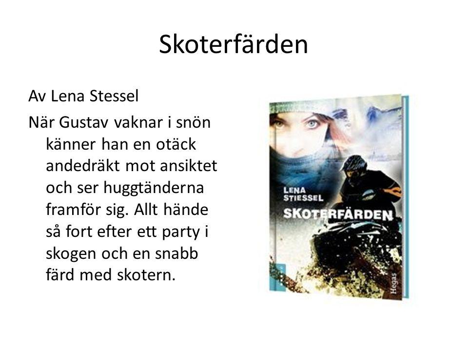 Skoterfärden Av Lena Stessel När Gustav vaknar i snön känner han en otäck andedräkt mot ansiktet och ser huggtänderna framför sig. Allt hände så fort