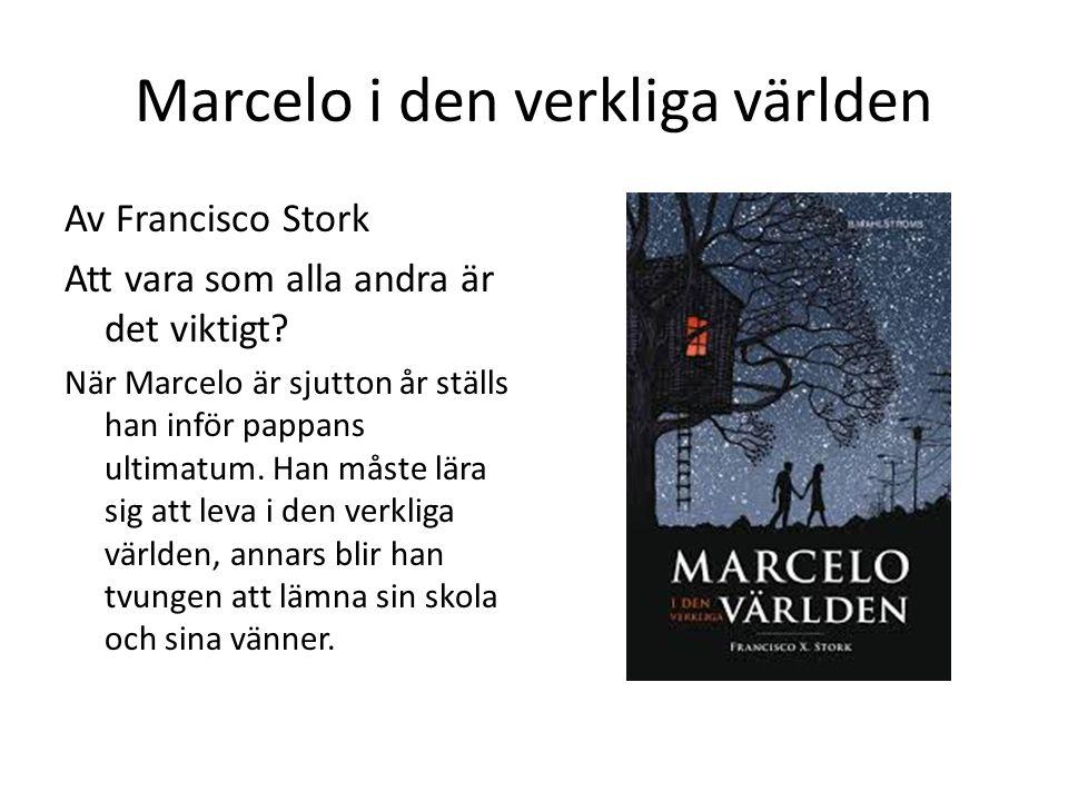 Marcelo i den verkliga världen Av Francisco Stork Att vara som alla andra är det viktigt? När Marcelo är sjutton år ställs han inför pappans ultimatum