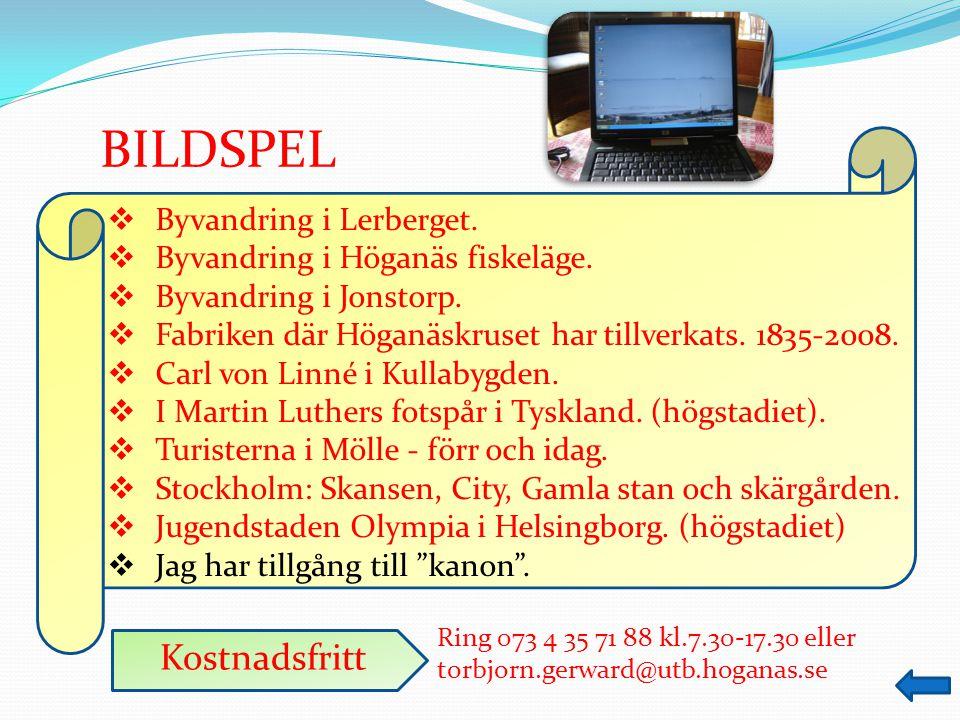 Ring 073 4 35 71 88 kl.7.30-17.30 eller torbjorn.gerward@utb.hoganas.se TIPSRUNDOR  Höganäs Nedre (fiskeläget).