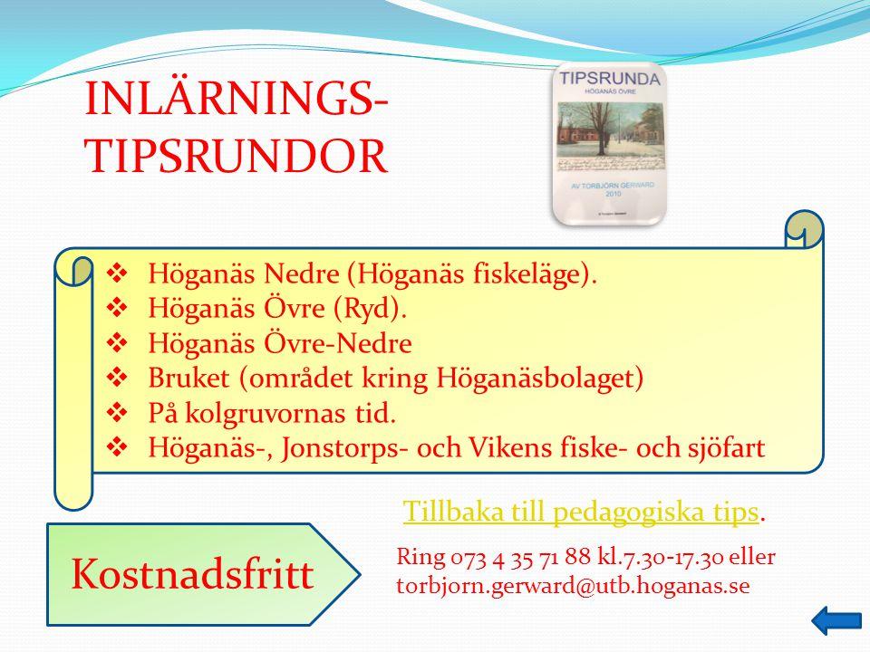 Ring 073 4 35 71 88 kl.7.30-17.30 eller torbjorn.gerward@utb.hoganas.se CYKELTURER  Synliga och osynliga gruvminnen.