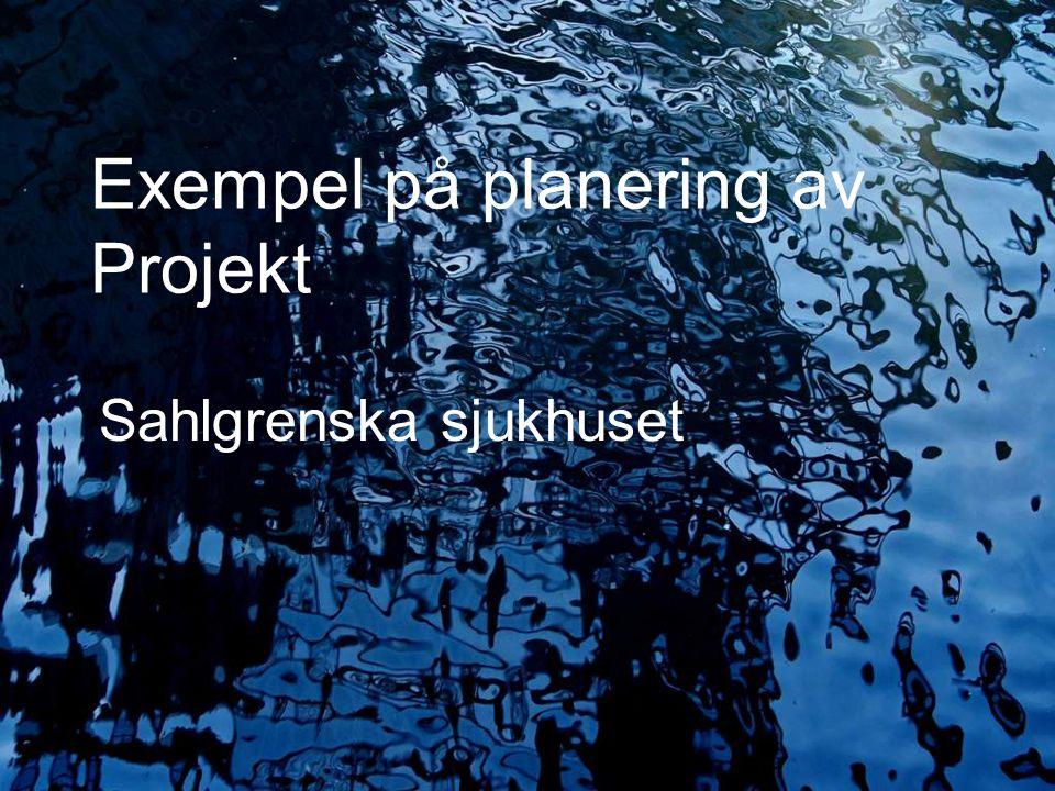 Exempel på planering av Projekt Sahlgrenska sjukhuset