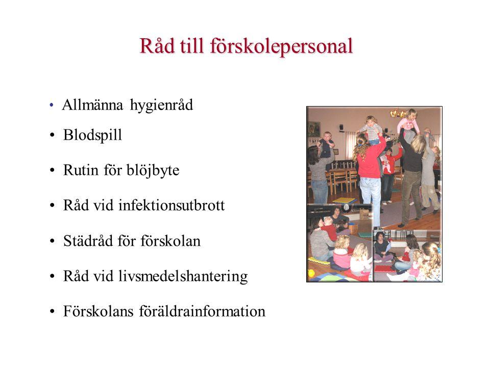 Råd till förskolepersonal Allmänna hygienråd Blodspill Rutin för blöjbyte Råd vid infektionsutbrott Städråd för förskolan Råd vid livsmedelshantering