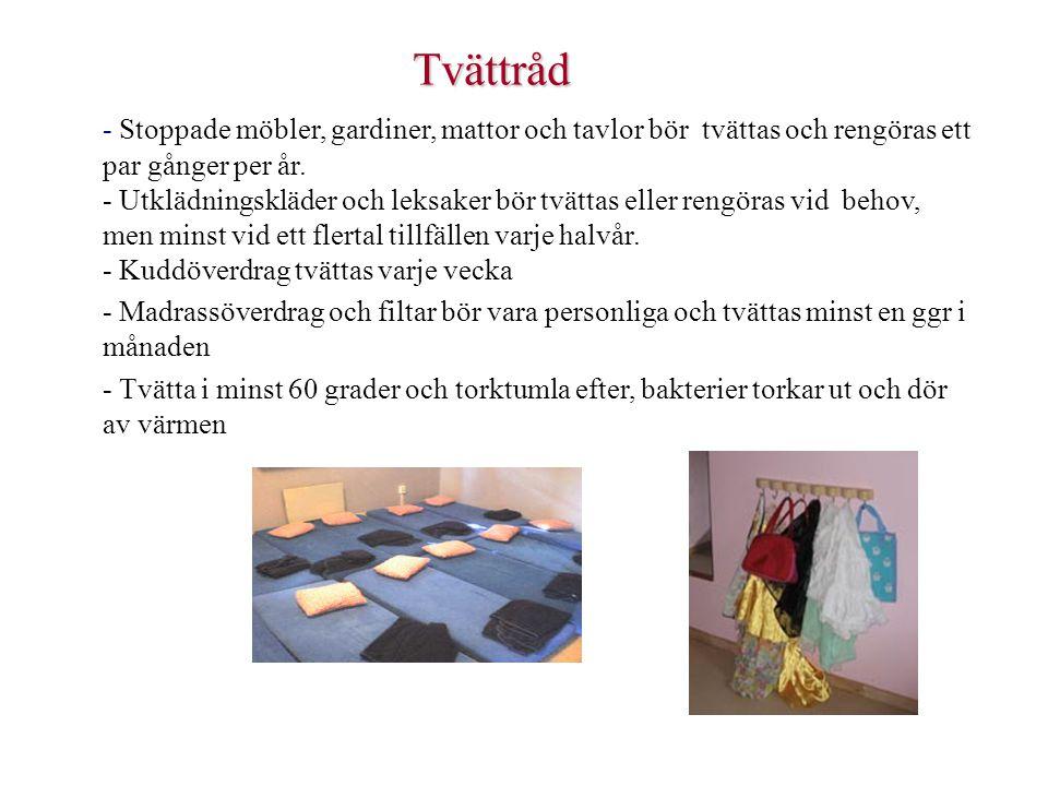 Tvättråd - Stoppade möbler, gardiner, mattor och tavlor bör tvättas och rengöras ett par gånger per år. - Utklädningskläder och leksaker bör tvättas e